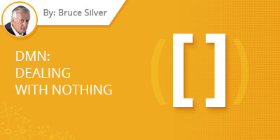 Bruce Silver - DMN: Dealing with Nothing