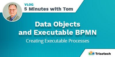 Data Objects and Executable BPMN