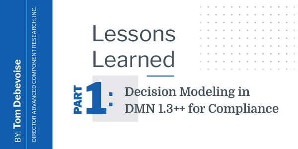 Lessons Learned - part 1: Decision Modeling in DMN 1.3++ for Compliance
