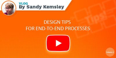 Sandy Kemsley Vlog - Design tips for end-to-end processes
