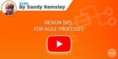 Sandy Kemsley's Vlog - Design tips for agile processes