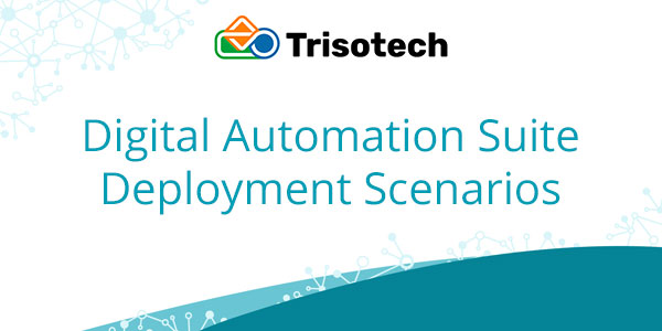Digital Automation Suite Deployment Scenarios