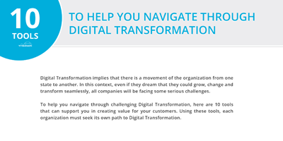 10 Tools to Helps You Navigate Through Digital Transformation
