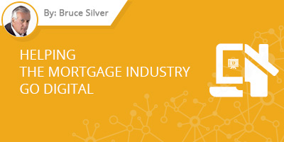Bruce Silver - Helping the Mortgage Industry Go Digital
