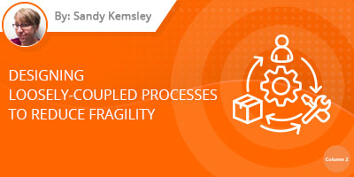 Sandy Kemsley - Designing Loosely-Coupled End to End Processes