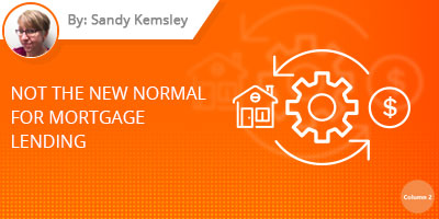 Sandy Kemsley Blog - Not the New Normal for Mortgage Lending
