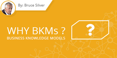 Bruce Silver - Why Business Knowledge Models?