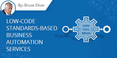 Bruce Silver's Blog - Low-Code Standards-Based Business Automation Services