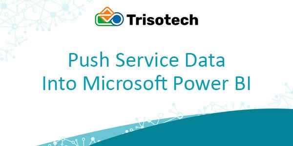Push Data into Microsoft Power BI Whitepaper