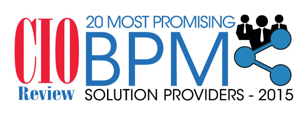 Top 20 BPM Solution Providers 2015 CIO Review