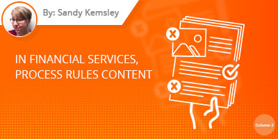 Sandy Kemsley's blog - In financial services, process rules content
