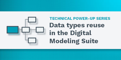 Data types reuse in the Digital Modeling Suite