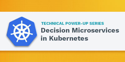 Recorded Webinar - Decision Microservices in Kubernetes