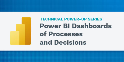 Power BI Dashboards of Processes and Decisions