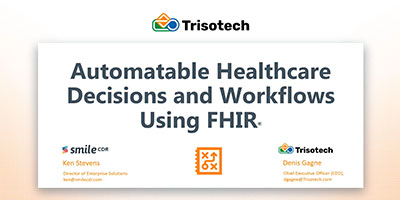 Automatable Healthcare Decisions and Workflows Using FHIR®